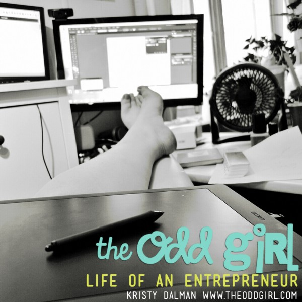 Life of an Entrepreneur by Kristy Dalman, The Odd Girl